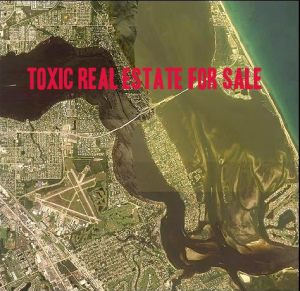 Toxic real estate is not real estate at its full market value. (Google map of Stuart, Sewall's Point, and Hutchinson Island area of Martin County, words JTL)
